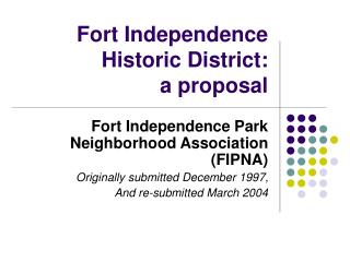 Fort Independence Historic District: a proposal