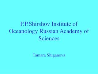 P.P.Shirshov Institute of Oceanology Russian Academy of Sciences