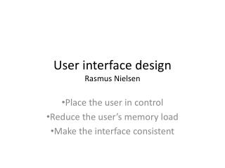 User  interface  design Rasmus Nielsen
