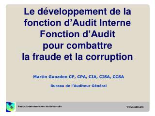 Martin Guozden CP, CPA, CIA, CISA, CCSA Bureau de l'Auditeur Général