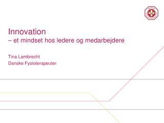Innovation – et  mindset  hos ledere og medarbejdere