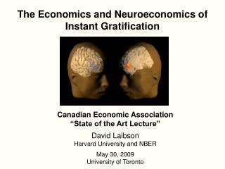 The Economics and Neuroeconomics of Instant Gratification