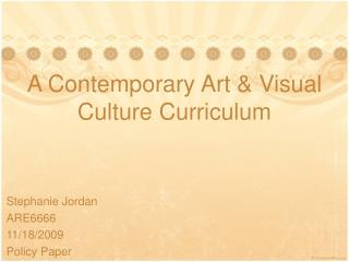 A Contemporary Art  Visual Culture Curriculum