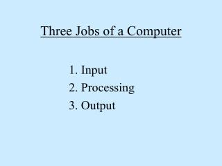 Three Jobs of a Computer