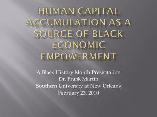 Human  Capital Accumulation as a Source of Black Economic Empowerment