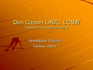 Don Carson LADC, LCSW Outpatient Therapist
