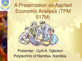 A Presentation on Applied Economic Analysis (TPM 517M)