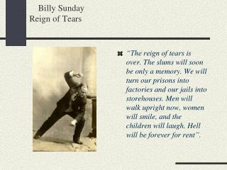 Billy Sunday	 Reign of Tears