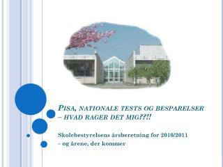 Pisa, nationale tests og besparelser � hvad rager det mig??!!