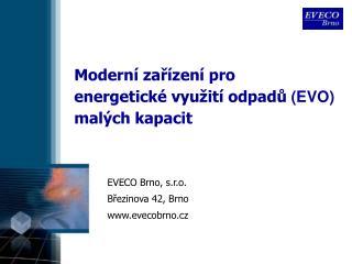 Moderní zařízení pro energetické využití odpadů  (EVO) malých kapacit