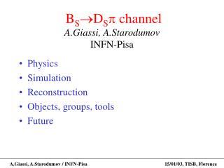 B S  D S  channel A.Giassi, A.Starodumov INFN-Pisa