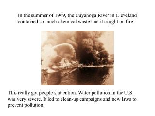In the summer of 1969, the Cuyahoga River in Cleveland