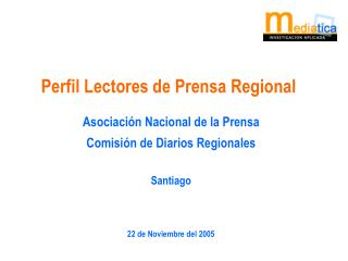 Asociación Nacional de la Prensa Comisión de Diarios Regionales Santiago 22 de Noviembre del 2005