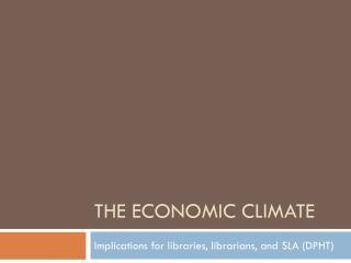 The Economic Climate