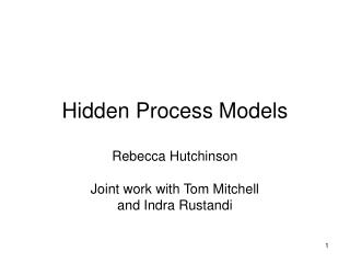 Hidden Process Models