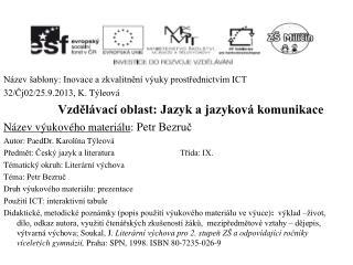 Název šablony: Inovace a zkvalitnění výuky prostřednictvím ICT 32/Čj02/25.9.2013 , K.  Týleová