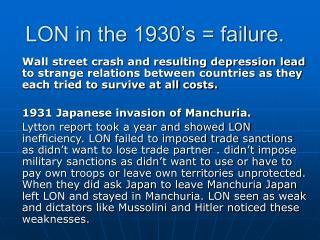 LON in the 1930's = failure.