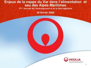 Enjeux de la nappe du Var dans l'alimentation  et eau des Alpes Maritimes