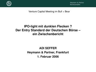 IPO-light mit dunklen Flecken ? Der Entry Standard der Deutschen Börse –  ein Zwischenbericht