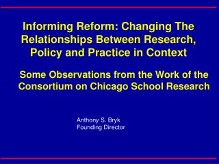Informing Reform: Changing The Relationships Between Research, Policy and Practice in Context