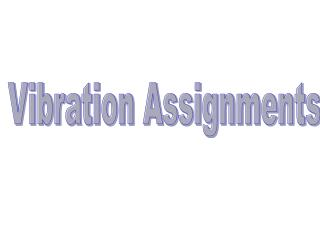 Vibration Assignments