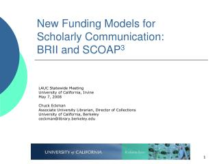 New Funding Models for Scholarly Communication:  BRII and SCOAP 3