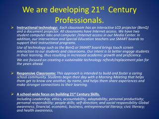 We are developing 21 st   Century Professionals.