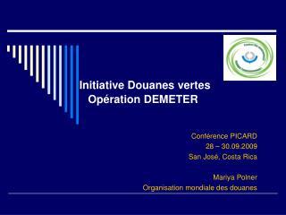 Initiative Douanes vertes Opération DEMETER