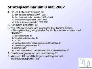 Strategiseminarium 8 maj 2007