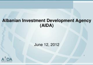 Albanian Investment Development Agency (AIDA) June 12, 2012