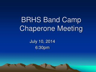BRHS Band Camp Chaperone Meeting
