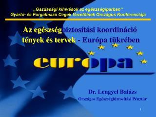 Az egészség biztosítási koordináció tények és tervek  - Európa tükrében