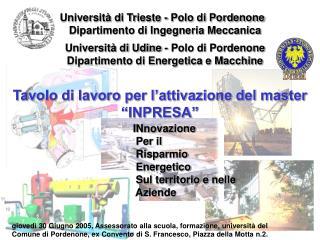 Università di Trieste - Polo di Pordenone Dipartimento di Ingegneria Meccanica