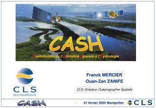 Franck MERCIER Ouan-Zan ZANIFE CLS, Direction Océanographie Spatiale