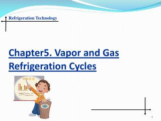 Chapter5. Vapor and Gas Refrigeration Cycles