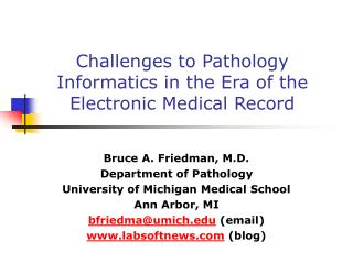 Challenges to Pathology Informatics in the Era of the Electronic Medical Record