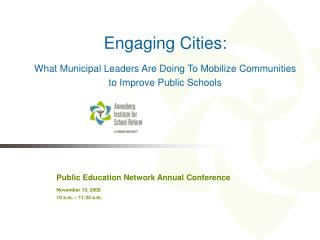 Public Education Network Annual Conference November 13, 2006 10 a.m. – 11:30 a.m.
