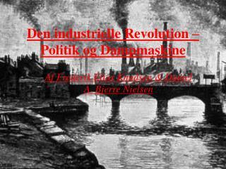 Den industrielle Revolution – Politik og Dampmaskine