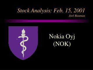 Stock Analysis: Feb. 15, 2001 Joel Bauman