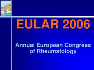EULAR 2006 Annual European Congress of Rheumatology