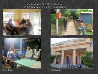 CARAMOAN PRIDE CAMPAIGN SITE VISIT DEC. 2 –  8 , 2012 : PARTNERS