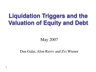 Liquidation Triggers and the Valuation of Equity and Debt