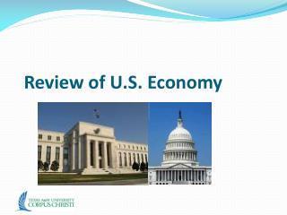 Review of U.S. Economy