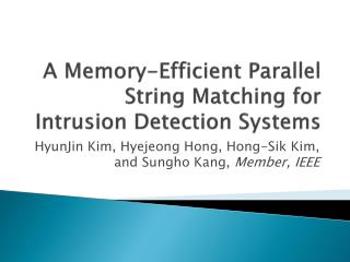 A Memory-Efficient Parallel String Matching for Intrusion Detection Systems