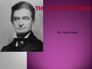 The John  Brow  Raid