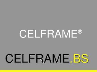 CELFRAME .BS