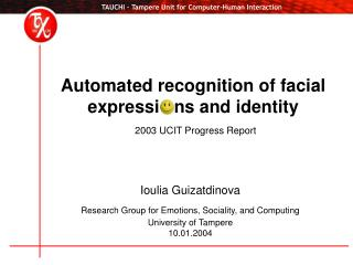 Automated  recognition of facial  expressi   ns and identity 2003 UCIT Progress Report