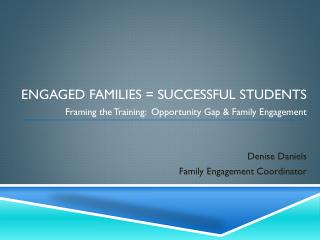 ENGAGED FAMILIES = SUCCESSFUL STUDENTS
