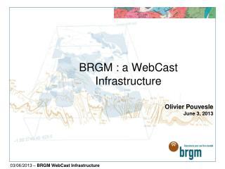 BRGM : a WebCast Infrastructure