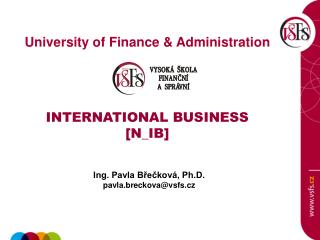 University of  Finance  & Administration INTERNATIONAL BUSINESS [ N_IB ]